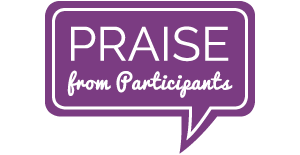 Praise from Participants